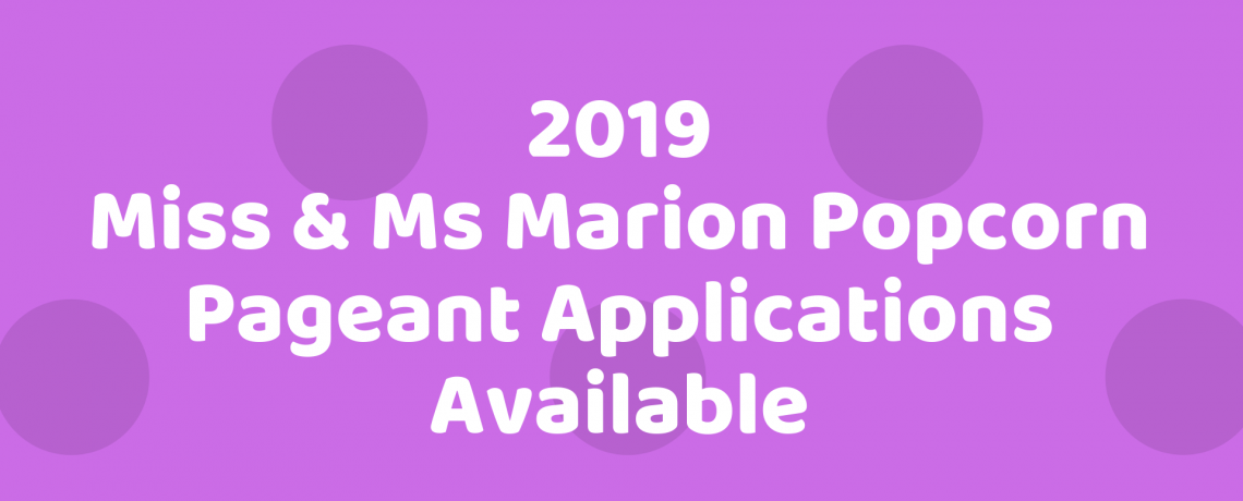 2019 Miss & Ms. Marion Popcorn Pageant Applications Available