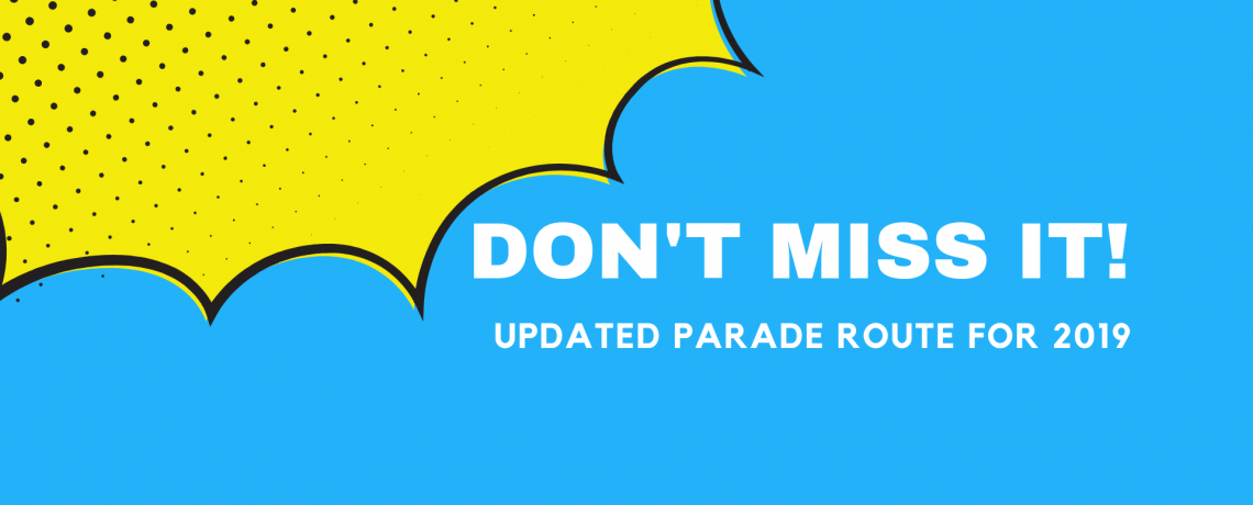 Don't Miss the Parade – Updated Route for 2019