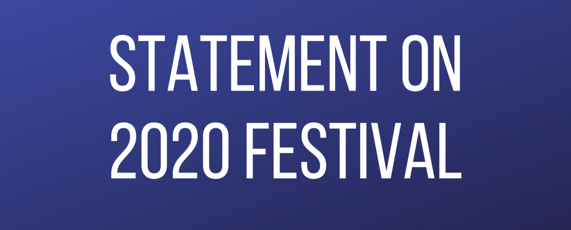 Statement on 2020 Festival